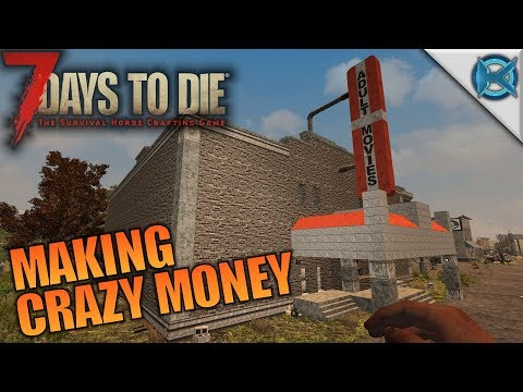 MAKING CRAZY MONEY   7 Days to Die   Let's Play Gameplay Alpha 16   S16E09