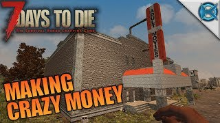 Making crazy money | 7 days to die | let's play gameplay alpha 16 | s16e09