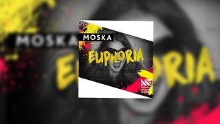 Moska - Euphoria   Musical Freedom Records  Exclusive   Free Download mp3