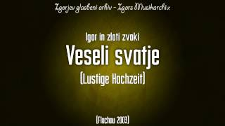 Igor in zlati zvoki - Veseli svatje (Lustige Hochzeit)