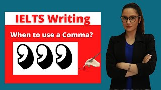 Band 9 IELTS Writing Punctuation: When to use a comma?