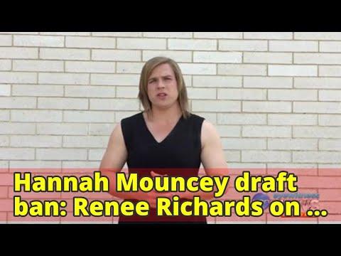 Hannah Mouncey draft ban: Renee Richards on emergence of transgender athletes