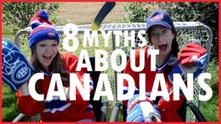 8 MYTHS ABOUT CANADIANS
