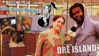 Wha' Gwaan Munchy?!? #12 ★ DRE ISLAND [May 2014]