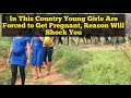 In This Country Young Girls Are Forced to Get Pregnant, Reason Will Shock You