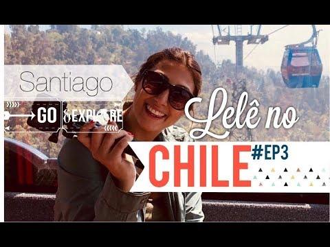 LELÊ NO CHILE EP. 3 - SANTIAGO [PARQUEMET, CERRO SAN CRISTÓBAL E MAIS]