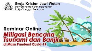 Seminar Online Mitigasi Bencana Tsunami dan Banjir di Masa Pandemi Covid-19