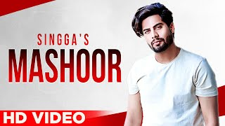 Mashoor (Full Video) | Singga | Latest Punjabi Songs 2021 | Planet Recordz