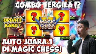 COMBO TERGILA!? AUTO JUARA 1 di MAGIC CHESS!