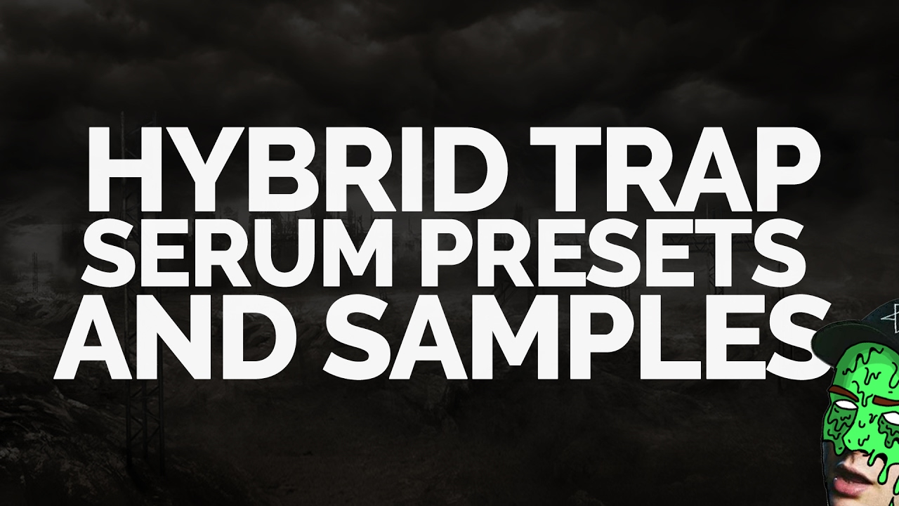 FREE Hybrid/Hard Trap Samples and Serum Presets