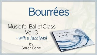 Bourrées from Music for Ballet Class Vol.3 - ballet class music with a Jazz twist by Søren Bebe