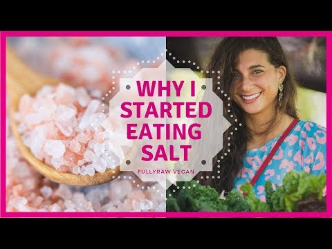 Why I Started Eating Salt After 8 Years    FullyRaw Vegan