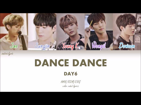 DAY6 - DANCE DANCE (HAN/ROM/ENG Color Coded Lyrics)
