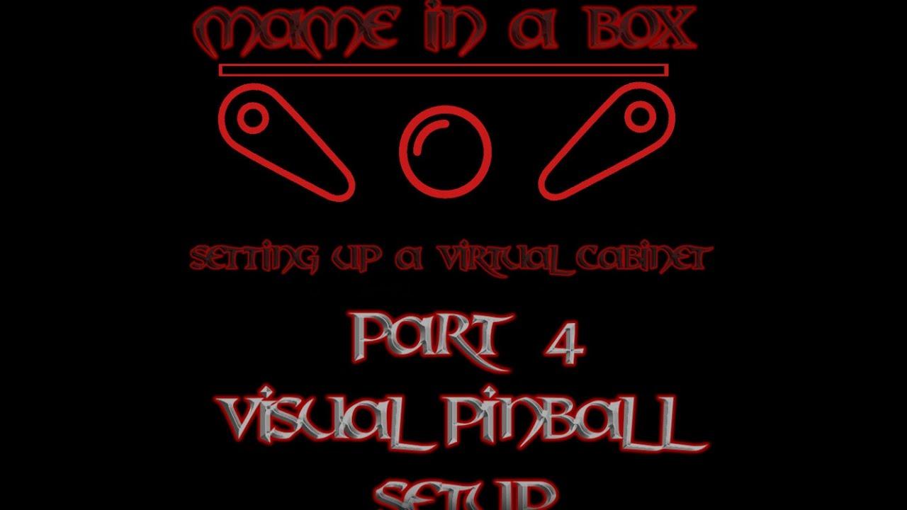 Virtual Pinball Cabinet A-Z ( Part 4 ) Visual Pinball Setup