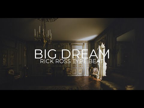 "Rick Ross Type Beat ""Big Dreams""  II  Free Type Beat 2019"