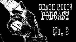 Death Roots Podcast #3 (Dark Country, Folk, Americana, Blues)