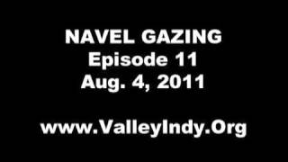 Navel Gazing: The Valley Indy Podcast, Episode 11