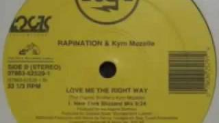 Rapination & Kym Mazelle - Love Me The Right Way (New York Blizzard Mix)