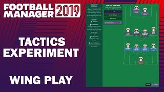 Football Manager 2019 Experiment | Tactics Testing | Wing Play