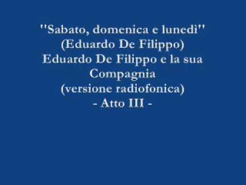 Sabato, domenica e lunedì - Eduardo De Filippo e la sua Compagnia (Versione radiofonica) - Atto III