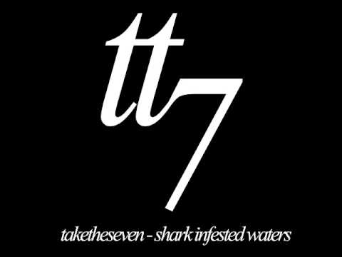 Take The Seven - Shark Infested Waters