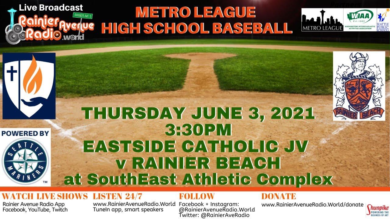 6-3-21 Metro League High School Baseball: Eastside Catholic JV v Rainier Beach
