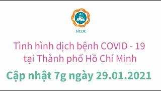[HCDC] Tình hình dịch bệnh COVID-19 tại Thành phố Hồ Chí Minh (cập nhật 7g ngày 29/01/2021)