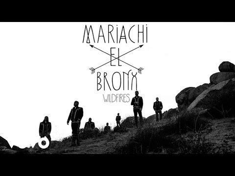 Mariachi El Bronx - Wildfires (Audio)