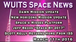 Dawn / New Horizons Mission Updates, Space-X, Scott Kelly -WUITS Space News