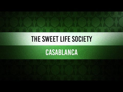 ♫ Groove Of The Day | The Sweet Life Society - Casablanca