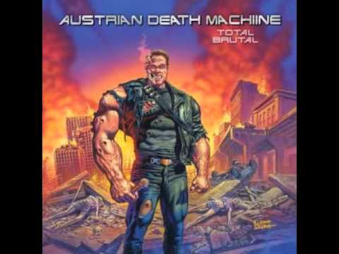 Austrian Death Machine Total Brutal 15 If it Bleeds, we can kill it