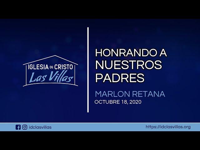 """2020-10-18 """"HONRANDO A NUESTROS PADRES"""" – Marlon Retana"""