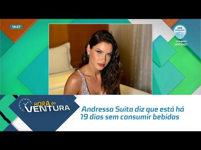 Andressa Suita diz que está há 19 dias sem consumir bebidas alcoólicas