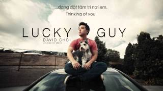 Lucky Guy - David Choi With Lyrics (Vietsub)