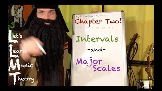 Let's Learn Music Theory! Chapter Two: Intervals & Major Scales