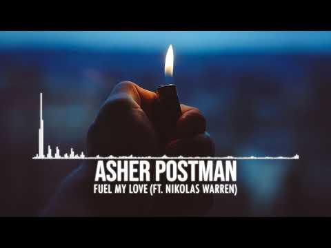 Asher Postman - Fuel My Love (feat. Nikolas Warren)