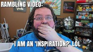 "Rambling:  Am I an ""inspiration""? LOL hardly."