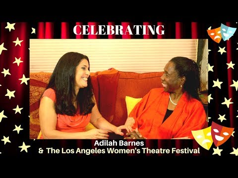 Celebrating Adilah Barnes & The Los Angeles Women's Theatre Festival