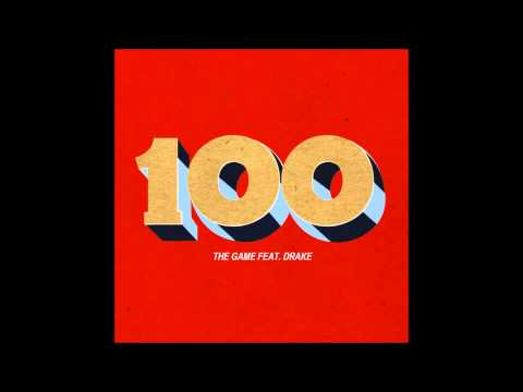 The Game  - 100 (ft. Drake) [Clean] [Best Version]