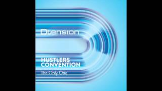Hustlers Convention - The Only One (Original Mix)