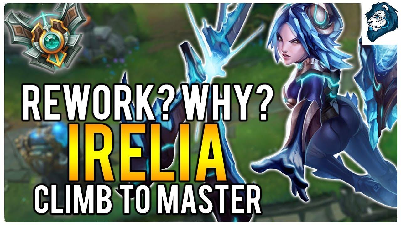 IRELIA REWORK? WHY? - Climb to Master | League of Legends