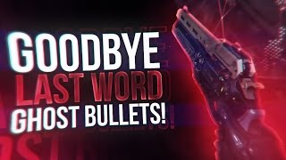 Destiny: Last Word is Back | Goodbye Ghost Bullets!