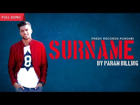 Surname (Full Song) Param Billing | DreamBoy | Punjabi Song | New Punjabi Songs 2019