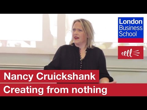 Nancy Cruickshank: Be comfortable with creating something from nothing | London Business School