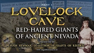Lovelock Cave: Red-Haired Giants of Ancient Nevada - DOCUMENTARY (Part 1)