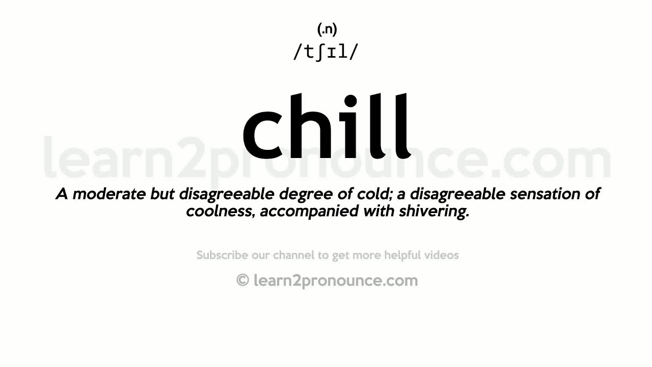 How to pronounce Chill | English pronunciation