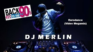 Dj Merlin - Eurodance (Video Megamix)