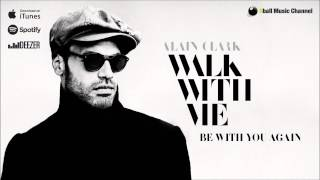 Watch Alain Clark Be With You Again video