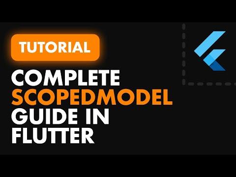 Complete guide using Scoped Model in Flutter   Flutter Architecture Tutorial