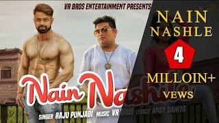Raju Punjabi | Nain Nashile Official Full 2018 |Yogesh Dahiya | Soniya | VR BROS ENT